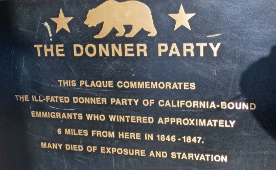 Donner Party plaque at Donner Summit, 6 miles from where the Donner Party met their unhappy and tragic fate.