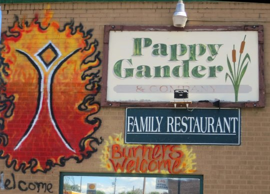 Businesses along the route to Burning Man have learned that Burners are are a potential source of income. Pappy Gander's Restaurant in the small town of Merrill has a Burners welcome sign.