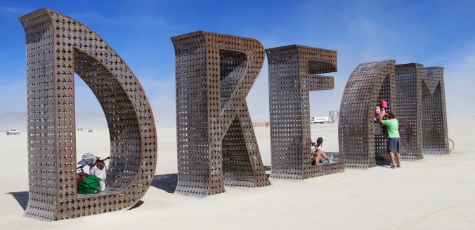 Burning Man art message to Dream, Live, and Be OK