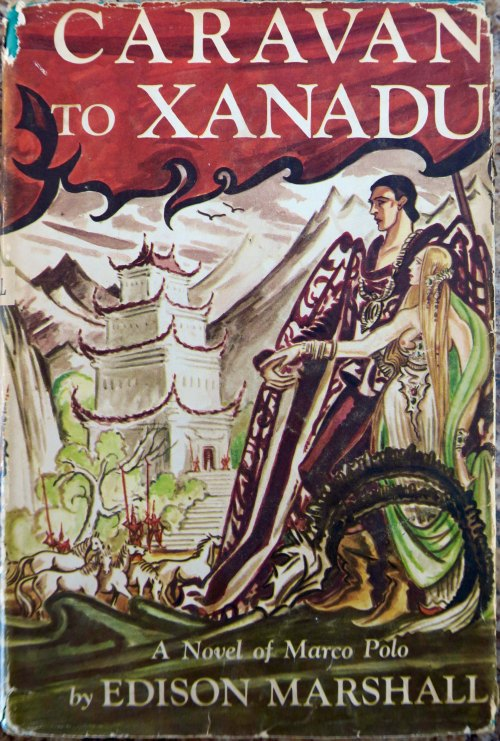 Cover to Edison Marshall's book, Caravan to Xanadu